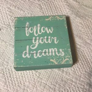 Other - Follow Your Dreams Decor Sign